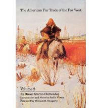 The American Fur Trade of the Far West Volume 2