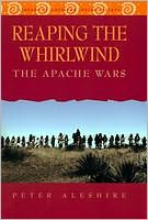 Reaping the Whirlwind- The Apache wars