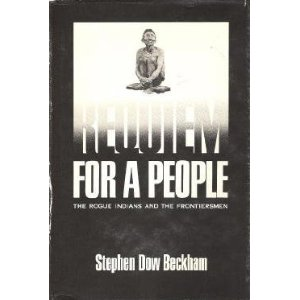 Requiem For A People- The rogue Indians and the frontiersmen