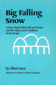 Big Falling Snow- A Tewa-Hopi Indian's Life and Times