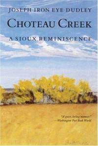Choteau Creek- A Sioux Remembrance