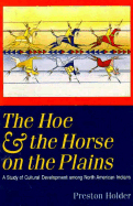 The Hoe and the Horse on the Plains- A study of cultural development