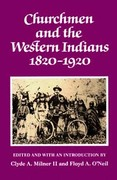 Churchmen and the Western Indians- 1820-1920