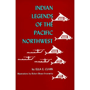 Indians Legends of the Pacific Northwest