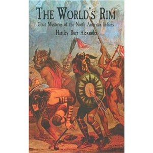 The World's Rim- Great Mysteries of the North American Indians