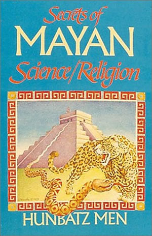 Secrets of Mayan Science/Religion