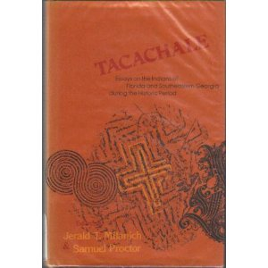 Tacachale- Essays on the Indians of Florida and Southeastern Georgia