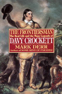 The Frontiersman- The Real Life and the Many Legends of Davy Crockett