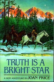 Truth is a Bright Star- A Hopi Adventure