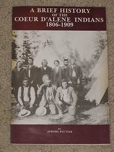 A Brief History of the Coeur D'Alene Indians 1806-1909