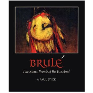 Brule- The Sioux People of the Rosebud