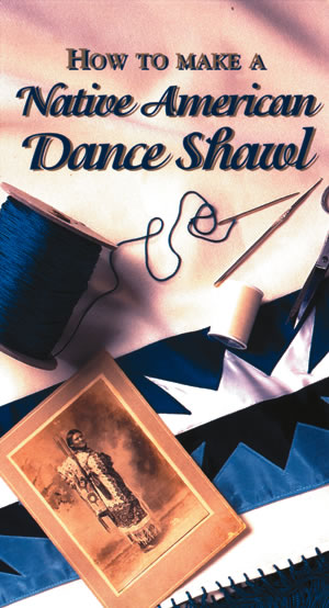 HOW TO MAKE A NATIVE AMERICAN DANCE SHAWL VHS