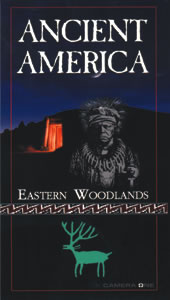 ANCIENT AMERICA: THE EASTERN WOODLANDS VHS